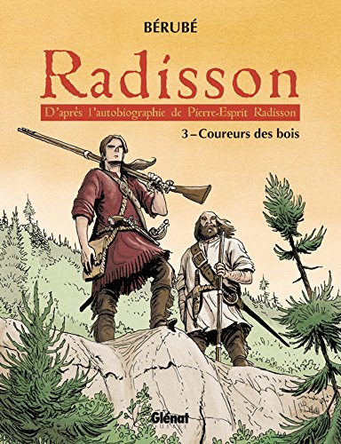 radisson-tome-03-coureurs-des-bois-french-edition