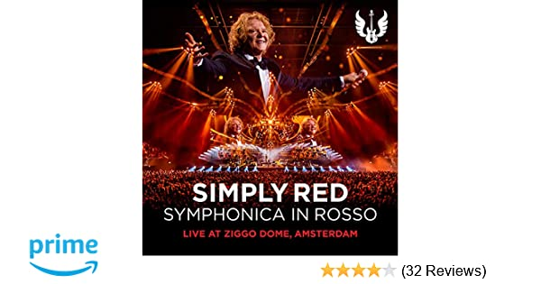 Symphonica In Rosso Live At Ziggo Dome Amsterdam Simply Red