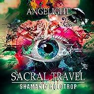 Sacral Travel (Shamanic Holotrop)