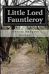 Little Lord Fauntleroy by Frances Hodgson Burnett (2015-07-22)