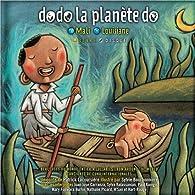 Dodo la planète Do : Mali - Louisiane (livre avec 1 CD Audio) par Patrick Lacoursière