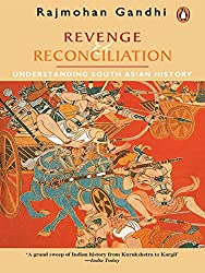 Revenge and Reconciliation: Understanding South Asian History
