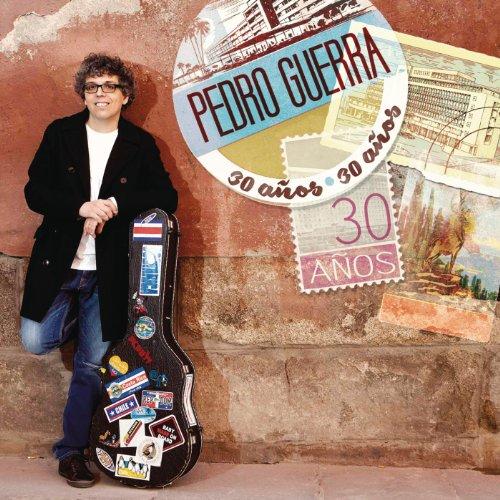 ... Pedro Guerra 30 Años