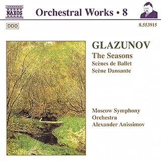 Glazunov, A.K.: Orchestral Works, Vol. 8 - The Seasons / Scenes De Ballet / Scene Dansante