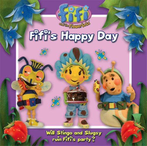 Fifi's Happy Day: Read-to-Me Storybook (Fifi and the Flowertots)