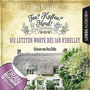 Die letzten Worte des Ian O'Shelley: Tee? Kaffee? Mord! 2