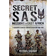 Secret SAS Missions in Africa: C Squadrons Counter-Terrorist Operations 1968 1980