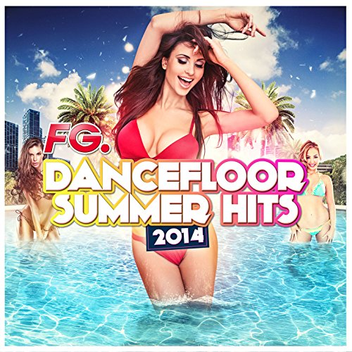 Dancefloor Summer Hits 2014 (by FG)