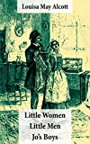 Little Women (includes Good Wives) + Little Men + Jo's Boys (3 Unabridged Classics with over 200 original illustrations)