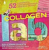 Collagen-Lab: Das Laboratorium für experimentierfreudige Mixed-Media-Künstler (Lab-Reihe)