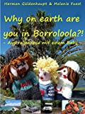Why on earth are you in Borroloola?!: Australienreise mit einem Baby