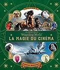 Le monde des sorciers de J.K. Rowling:la magie du cinéma - Fascinantes créatures - volume 2