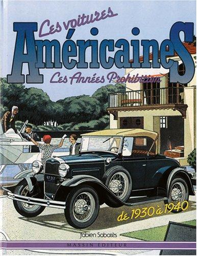Les voitures américaines, les années prohibition de 1930 à 1940 par Fabien Sabatès