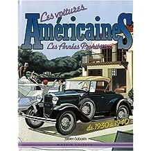 Les voitures américaines, les années prohibition de 1930 à 1940