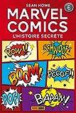 MARVEL COMICS - L'HISTOIRE SECRETE