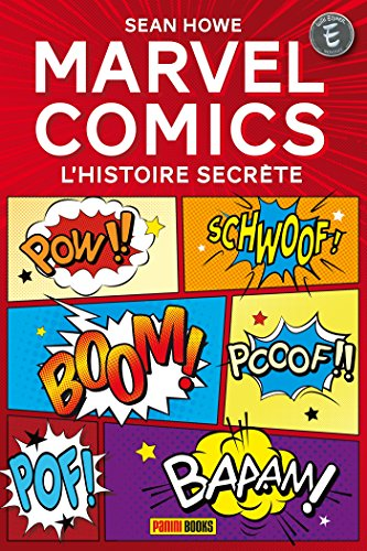 MARVEL COMICS : L'HISTOIRE SECRETE