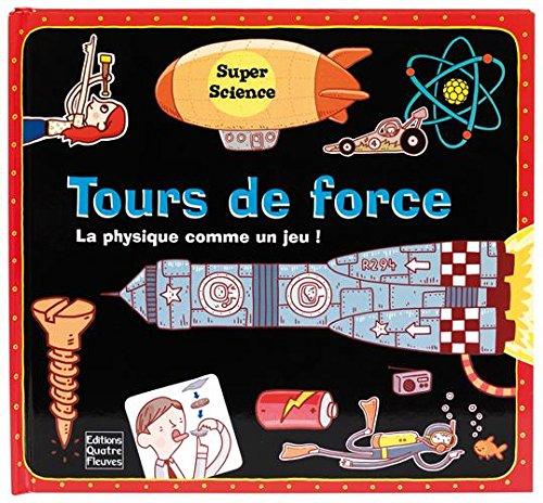 Tours de force : La physique comme un jeu !