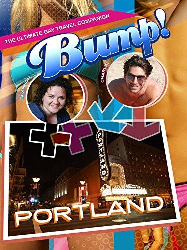 Bump! The Ultimate Gay Travel Companion - Portland [OV]