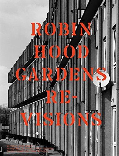 Robin Hood Gardens: Re-Visions (Twentieth Century Architecture) por Alan Powers
