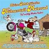 Meine Oma fährt im Hühnerstall Motorrad - 16 lustige Kinderlieder