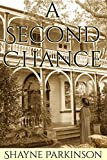 A Second Chance (Promises to Keep) by Shayne Parkinson