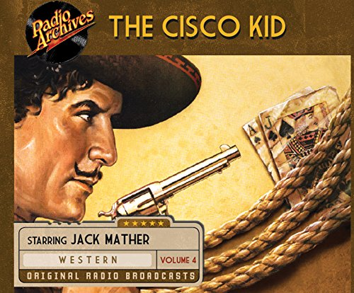 Cisco Kid, Volume 4 (Kid Radio Mp3)