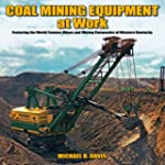 Coal Mining Equipment at Work: Featur...
