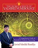 The Secret Science of Valmikki Numerology: A Comprehensive Guide on Remedial & Predictive Numerology