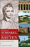 Karl Friedrich Schinkel. Ein Führer zu seinen Bauten: Bd. 1: Berlin und Potsdam. Bd. 2: Von Aachen über die Mark Brandenburg bis Sankt Petersburg -