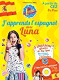 J'apprends l'espagnol avec Soy Luna 8-11 ans