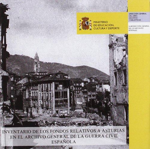 Inventario Fondos Asturias Arch.Guerra Civil por EspaÑa. SubdirecciÓn General De Los Arch