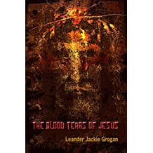 The Blood Tears Of Jesus (God's Mysterious Tower Series Book Two)