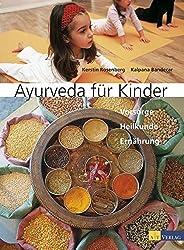 Ayurveda für Kinder: Vorsorge. Heilkunde. Ernährung
