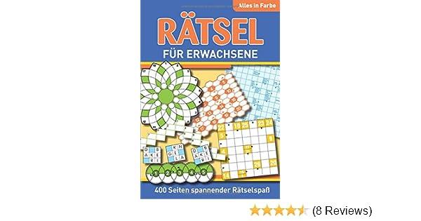 Rätsel für Erwachsene: 400 Seiten spannender Rätselspaß - Alles in ...