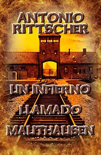 UN INFIERNO LLAMADO MAUTHAUSEN por Antonio Rittscher