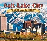 Salt Lake City: Yesterday and Today [Gebundene Ausgabe] by Martha Sonntag Bra...