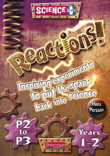Science Plus Reactions! Yrs1-2/P2-2: Teacher's Book: Teacher's Book Years 1-2 (P2-3) (HEINEMANN SCIENCE PLUS: REACTIONS)