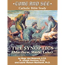 Come and See: The Synoptics (English Edition)