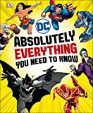DC Comics Absolutely Everything You Need to Know (Dk Dc Comics)