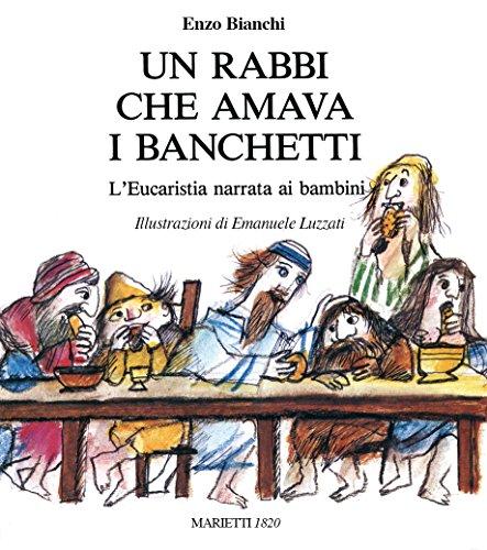 Un rabbi che amava i banchetti. L'eucaristia narrata ai bambini