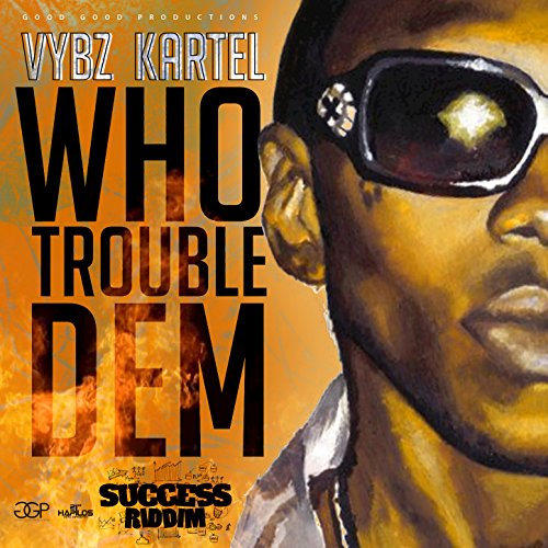 Who Trouble Dem - Single
