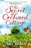 The Secret of Orchard Cottage by Alex Brown, Alexandra Brown