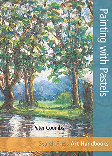 Painting with Pastels (Step-by-Step Leisure Arts) por Peter Coombs