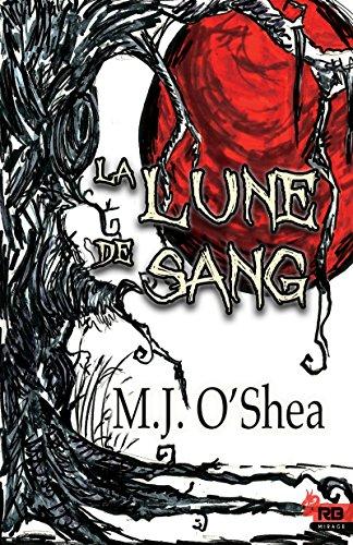 La Lune de Sang: Clair de lune, T1 par M.J. O'Shea
