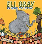 Eli Gray is here to stay ************************** Long ago in a zoo, not too far away,  An elephant was born, all chubby and gray,  Such celebration the day that he came,  A jumbo-sized baby, to cheers and to fame.