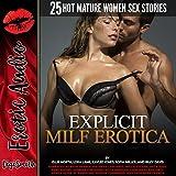 Explicit MILF Erotica: Twenty-Five Hot Mature Women Sex Stories