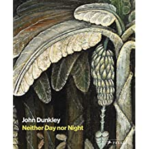 John Dunkley : neither day nor night