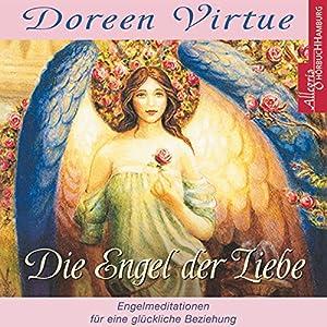 Die Engel der Liebe: Himmlische Hilfe für Ihr Liebesleben