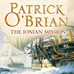 The Ionian Mission: Aubrey-Maturin Se...