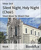 Silent Night, Holy Night (Choir): Sheet Music for Mixed Choir (English Edition)